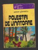 C8264 POVESTI DE VANATOARE DE ADRIAN GHINESCU