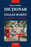 Cumpara ieftin Dictionar englez-roman de expresii si locutiuni/Horia Hulban