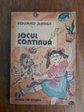 Jocul continua - Eduard Jurist / R6P3S, Alta editura