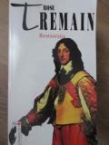 RESTAURATIA-ROSE TREMAIN