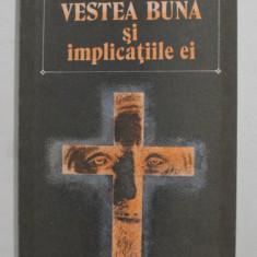 VESTEA BUNA SI IMPLICATIILE EI - EFICIENTA IN EVANGHELIZARE de CONSTANTIN DUPU , 1993