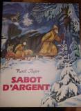 carte veche Povesti Copii FRANCEZA,SABOT D ARGENT,PAVEL BAJOV,1990,T.GRATUIT