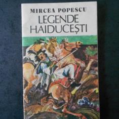 MIRCEA POPESCU - LEGENDE HAIDUCESTI
