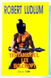 TESTAMENTUL LUI HOLCROFT de ROBERT LUDLUM , 1993