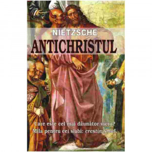 Antichristul - Friedrich Nietzsche