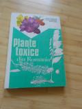 VALERIU ZANOSCHI--PLANTE TOXICE DIN ROMANIA
