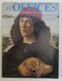 LES OFFICES . TOUTES LES PEINTURES EXPOSEES EN 697 ILLUSTRATIONS , LE COULOIR DE VASARI par LUCIANO BERTI , 1971