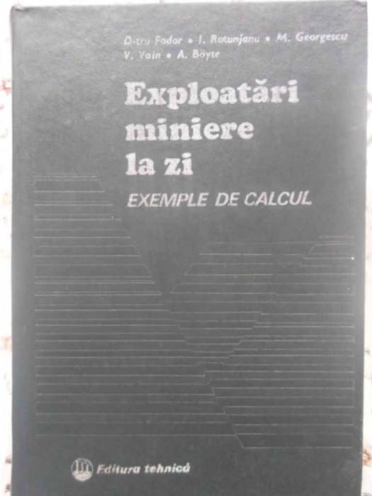 EXPLOATARI MINIERE LA ZI EXEMPLE DE CALCUL-D-TRU. FODOR, I. ROTUNJANU, M. GEORGESCU, V. VOIN, A. BOYTE