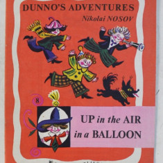 DUNNO ' S ADVENTURES ( AVENTURILE LUI HABARNAM ) - UP IN THE AIR IN A BALLOON by NIKOLAI NOSOV , drawings by BORIS KALAUSHIN , 1985