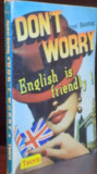DON ' T WORRY , ENGLISH IS FRIENDLY ! de ANDREI BANTAS , 1993
