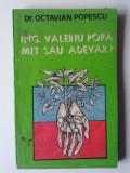 ING. VALERIU POPA - MIT SAU ADEVAR ? - Dr. Octavian Popescu  (4+1)