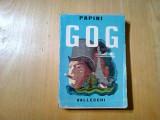 GOG - GIOVANNI PAPINI - Vallecchi Editore Firenze, 1942, 393 p.; lb. italiana