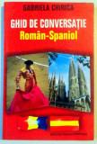 GHID DE CONVERSATIE ROMAN-SPANIOL de GABRIELA CHIRICA
