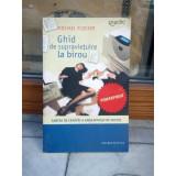 GHID DE SUPRAVIETUIRE LA BIROU , MICHAEL FLOCKER