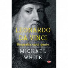 Leonardo Da Vinci, Biografia Unui Geniu, Michael White, Carte Pentru Toti, Vol.162