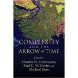 Complexity and the Arrow of Time - Charles H. Lineweaver, Paul C. W. Davies, Michael Ruse