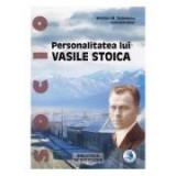 Personalitatea lui Vasile Stoica - Emiliam M. Dobrescu
