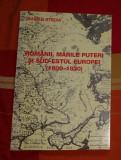 Romanii, marile puteri si sud-estul Europei  : (1800-1830) / Marian Stroia