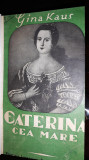 Caterina cea Mare - Gina Kaus