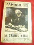 Gala Galaction -La tarmul Marei-1916 Colectia Caminul nr.3 Ed. Steinberg ,88 pag
