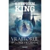Vrajitorul si globul de cristal. Seria Turnul intunecat, partea a IV-a, 2018 (Stephen King), Nemira
