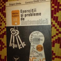 exercitii si probleme de matematica clasele 5-9 384pag/an1991- Gheba