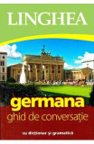 Germana. Ghid de conversatie cu dictionar si gramatica