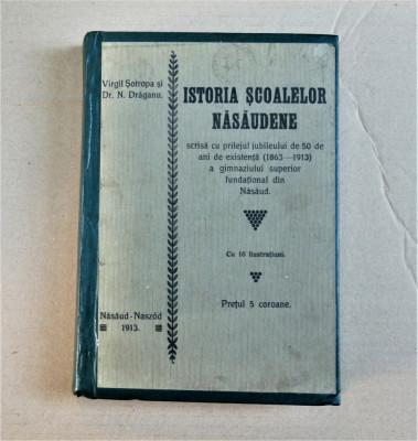 Istoria școalelor năsăudene - Virgil Șotropa și Dr. Nicolae Drăganu - 1913 foto