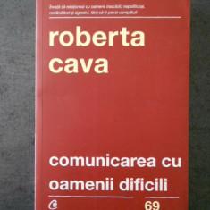 ROBERTA CAVA - COMUNICAREA CU OAMENII DIFICILI