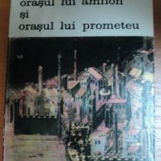 SCRIERI DESPRE ARTA ORASUL LUI AMFION SI ORASUL LUI PROMETEU-ROSARIO ASSUNTO,BUCURESTI 1988