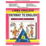 Manual de limba engleza, clasa V-a. Pathway to English Agenda