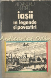 Iasii In Legende SI Povestiri - Alexandru Mitru - Dedicatie Si Autograf