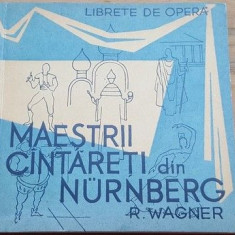 Maestrii cantareti din Nurnberg- R.Wagner