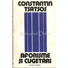 Aforisme Si Cugetari - Constantin Tsatsos