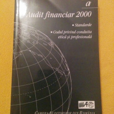 Audit financiar 2000, standarde, codul privind conduita etica si profesionala