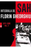 Integrala de sah vol. 2 1971-1980 - Florin Gheorghiu