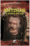 Nietzsche si Marea Amiaza | Aura Christi