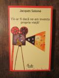 CE-AR FI DACA NE-AM INVENTA PROPRIA VIATA?-JACQUES SALOME