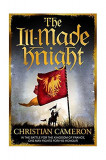 The Ill-Made Knight (vol. 1)