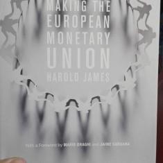 Making the European Monetary Union – Harold James