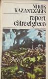 Raport catre El Greco Nikos Kazantzakis, Univers, 1986
