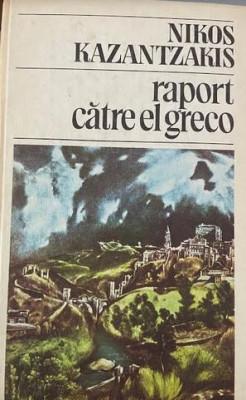 Raport catre El Greco Nikos Kazantzakis foto