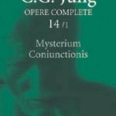 Opere Complete. Vol. 14/1: Mysterium Coniunctionis. Separarea si compunerea contrariilor psihice in alchimie/Carl Gustav Jung