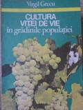 CULTURA VITEI DE VIE IN GRADINILE POPULATIEI-VIRGIL GRECU