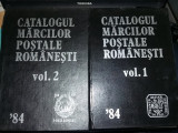 CATALOGUL MARCILOR POSTALE ROMANESTI(VOL1+VOL 2)1984,interior ca NOI,T.GRATUIT