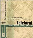 Cumpara ieftin Folclorul - Gheorghe Vrabie - Obiect - Principii - Metoda - Categorii