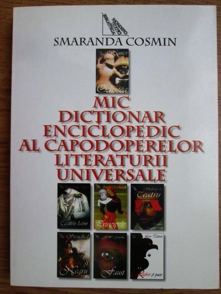 S. Cosmin - Mic dicționar enciclopedic al capodoperelor literaturii universale