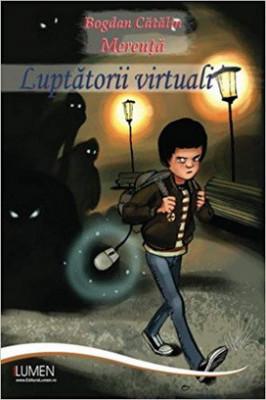 Luptatorii virtuali - Bogdan Cătălin MEREUŢĂ foto
