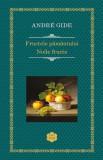 Fructele pamantului / Noile fructe