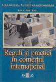 Reguli si practici in comertul international - Ion Sandulescu